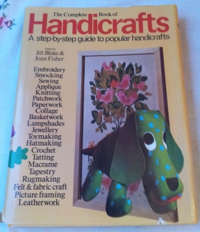 The Complete Book of Handicrafts edited by Jill Blake and Joan Fisher - vintage